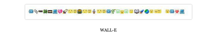 Tumblr Narratives in Emoji - Wall E - narrativesinemoji.tumblr.com
