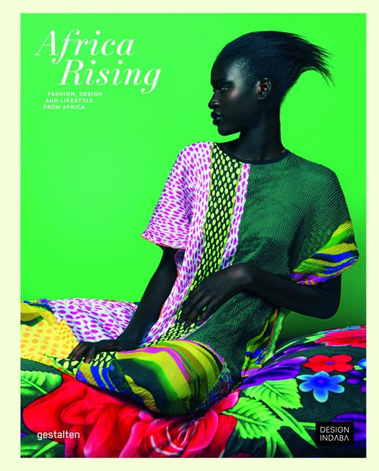 Africa Rising - Fashion, Design and Lifestyle from Africa - Ed. Gestalten & Design Indaba - 39.90€ - http://shop.gestalten.com/